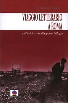 Grande bellezza Viaggio letterario a Roma